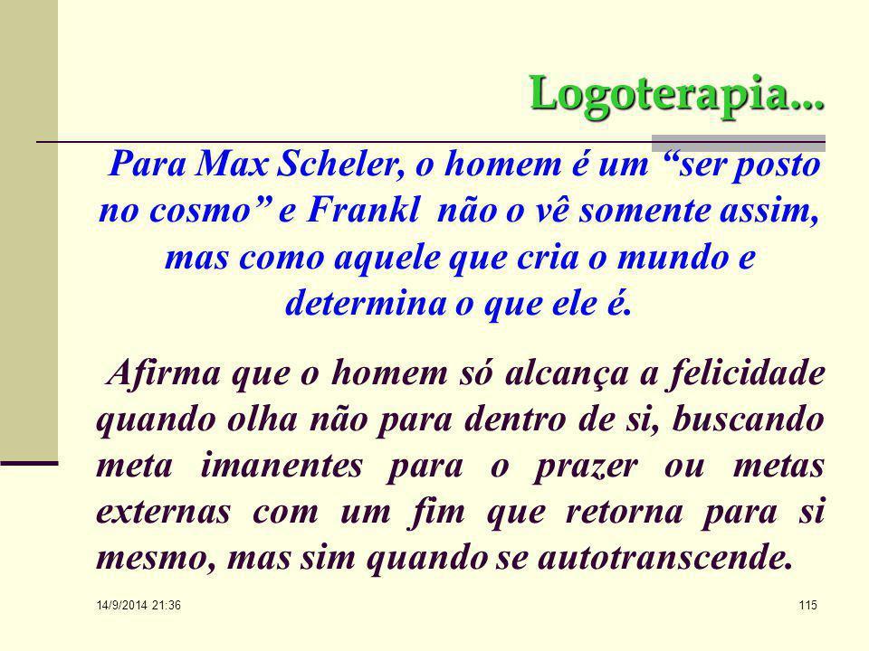 """14/9/2014 21:38 114 Logoterapia A LOGOTERAPIA É UMA PSICOLOGIA COMPROMETIDA COM A COMUNIDADE HUMANA """"O sentido da existência pessoal, enquanto pessoal"""