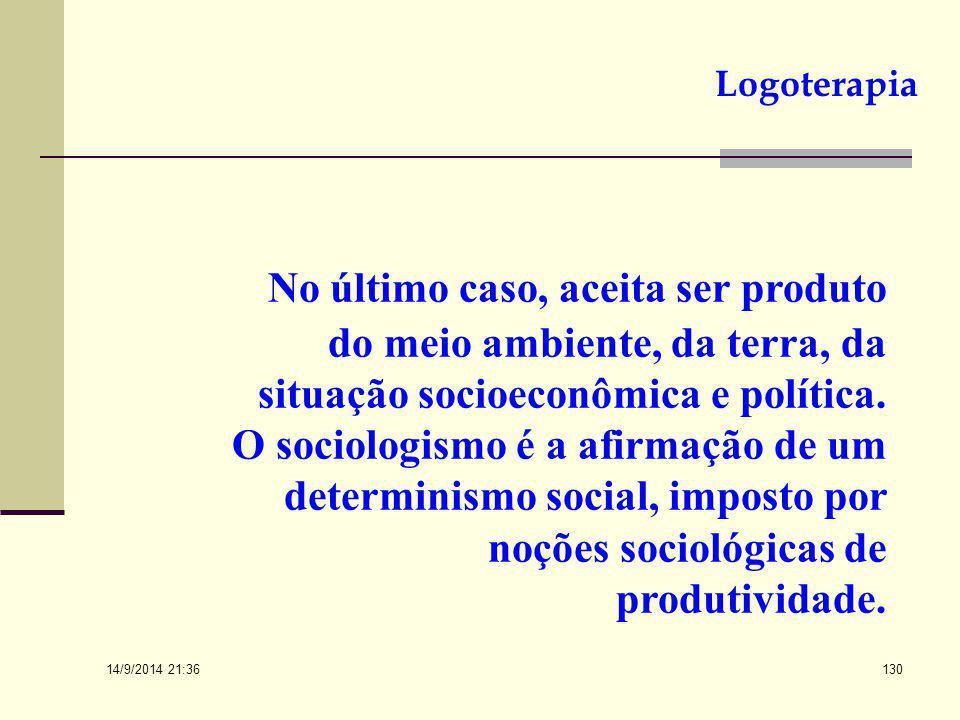 14/9/2014 21:38 129 3. A Psicopatologia da nossa época. A sociedade precisa de personalidades singulares. Para Frankl, o homem pode ser imbuído dos tr