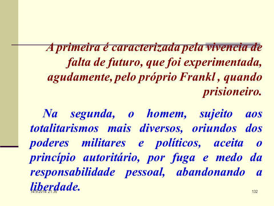 14/9/2014 21:38 131 A nossa época, segundo a avaliação de Frankl, padece de uma patologia específica, o coletivismo. Examinando essa patologia, ele en