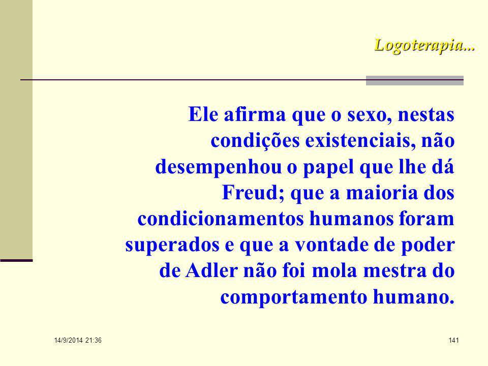 14/9/2014 21:38 140 Em sua própria existência inquiriu, mais explicitamente, sobre o sentido quando de posse apenas da sua existência desnuda, como pr