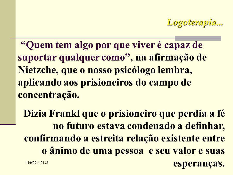 14/9/2014 21:38 141 Ele afirma que o sexo, nestas condições existenciais, não desempenhou o papel que lhe dá Freud; que a maioria dos condicionamentos