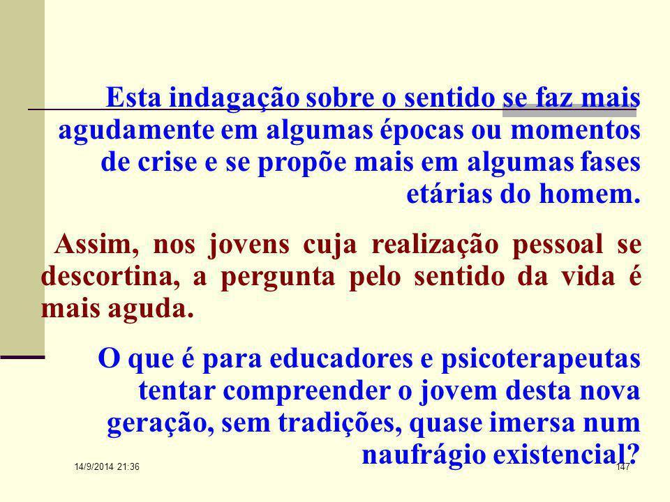 """14/9/2014 21:38 146 Logoterapia... Frankl nos diz: """"Contudo, na vida não se trata de uma atribuição de sentido, senão um achado de sentido, o que faz,"""