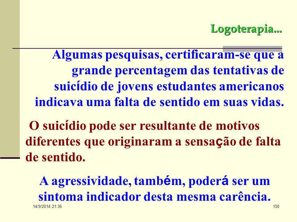 14/9/2014 21:38 149 Logoterapia... Com rela ç ão à adi ç ão, cita Frankl que os logoterapeutas não tem sido os ú nicos a fazer pesquisas estat í stica