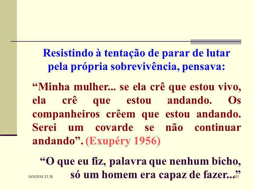 14/9/2014 21:38 160 Logoterapia... àSobre esta capacidade relembramos o episódio de Guillamet, descrito por Saint- Exupéry em Terra dos Homens, que te