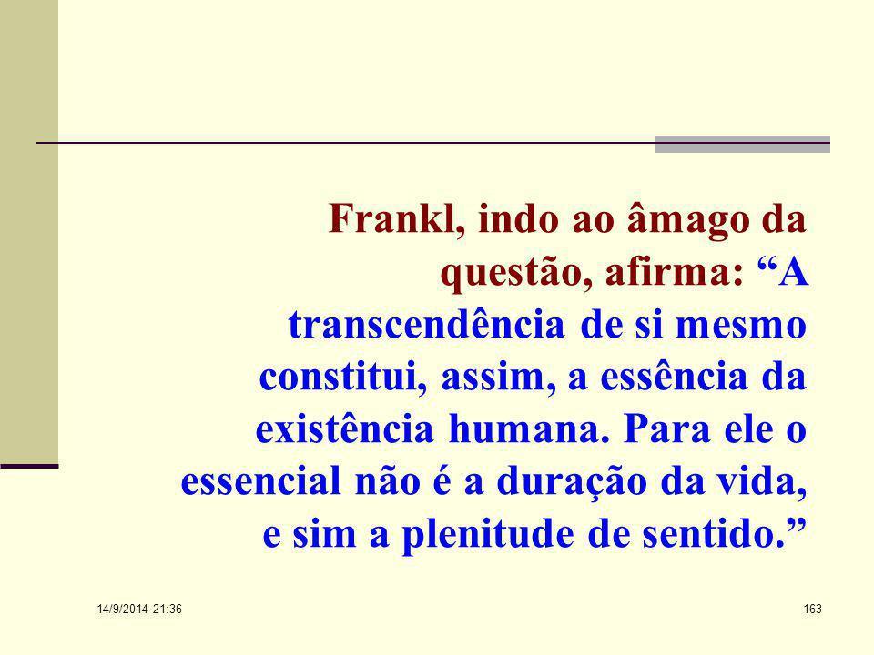 14/9/2014 21:38 162 Guillaumet na frieza dos Andes e Frankl na frieza do calabouço, ambos nas últimas resistências de um ser humano, provaram o valor