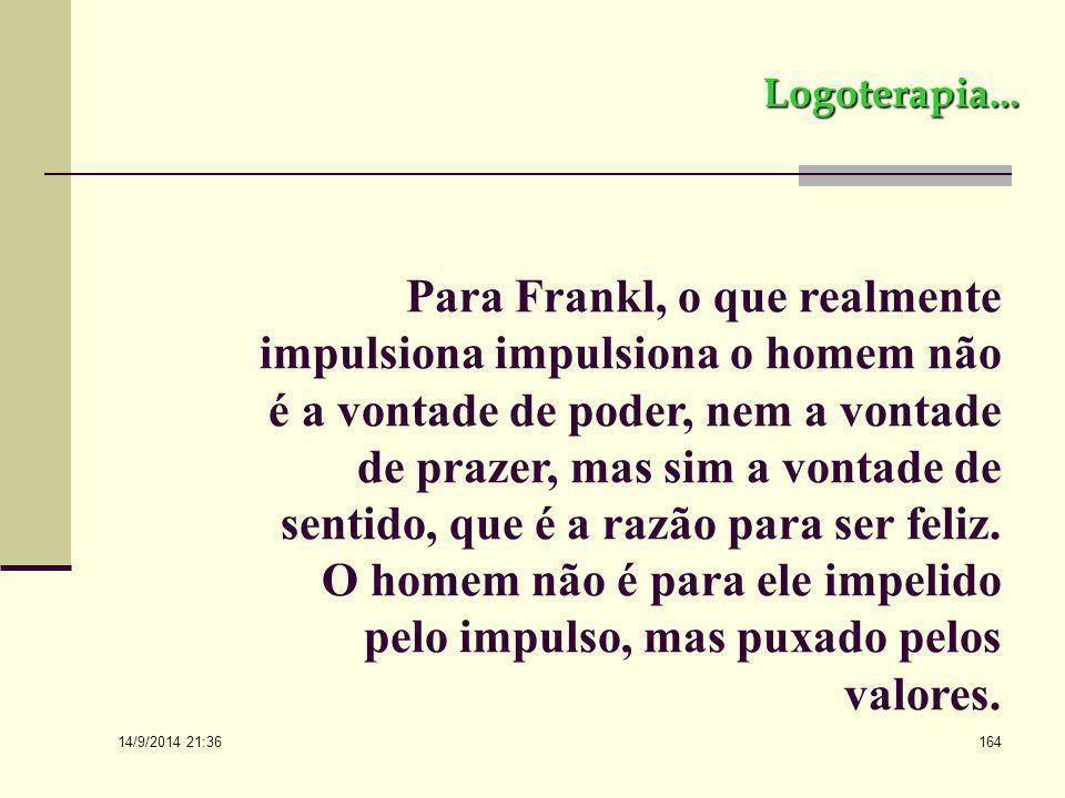"""14/9/2014 21:38 163 Frankl, indo ao âmago da questão, afirma: """"A transcendência de si mesmo constitui, assim, a essência da existência humana. Para el"""