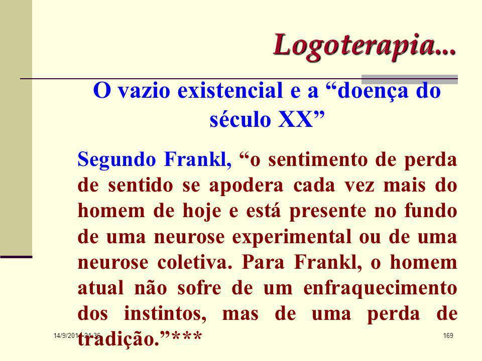 """14/9/2014 21:38 168 Logoterapia  Como descobrir o logos? """"Se o homem em meio a todo este torvelinho de estímulos quer sobreviver e resistir aos meios"""
