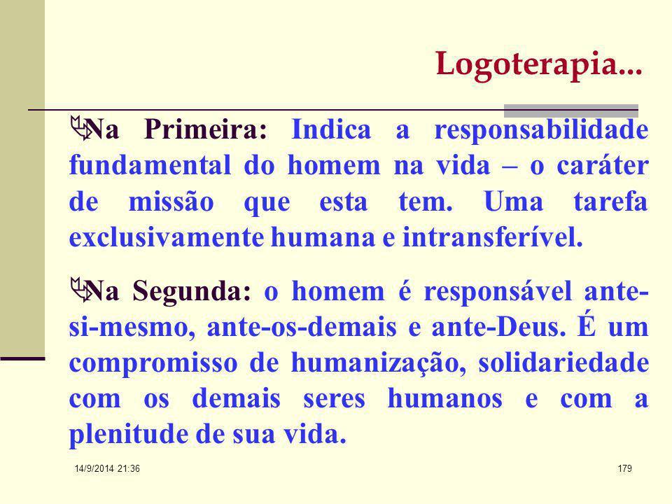 14/9/2014 21:38 178 E lança algumas perguntas: - De que é responsável o ser humano? - Até que e ante quem o ser humano é responsável? - Onde encontra