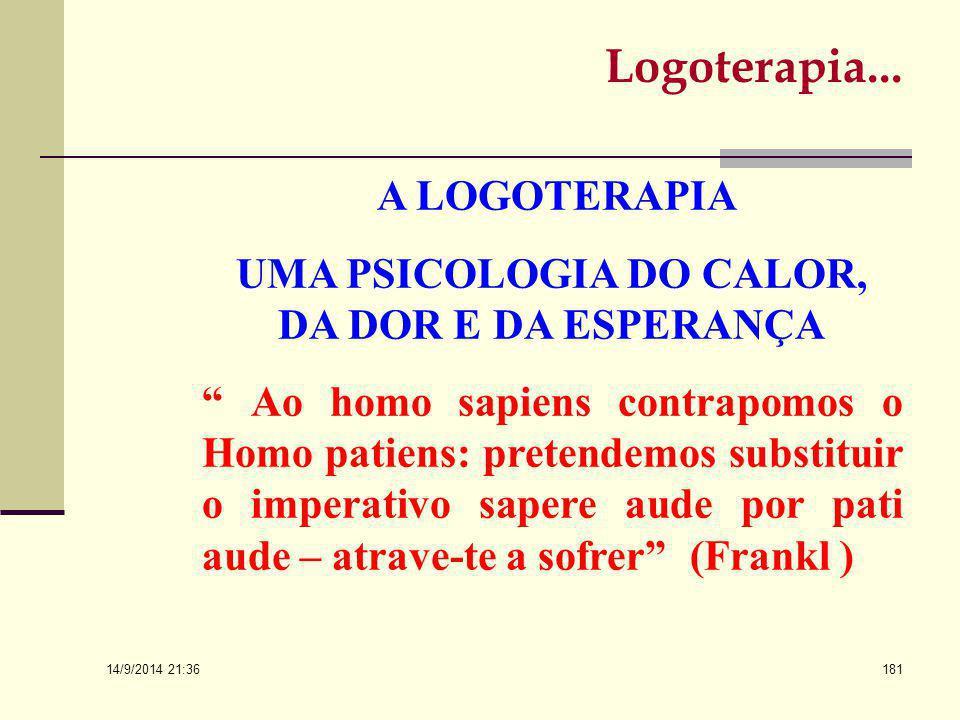 14/9/2014 21:38 180 Logoterapia… A Terceira: A consciência como guia da liberdade. A liberdade está implícita nas decisões, enquanto a responsabilidad