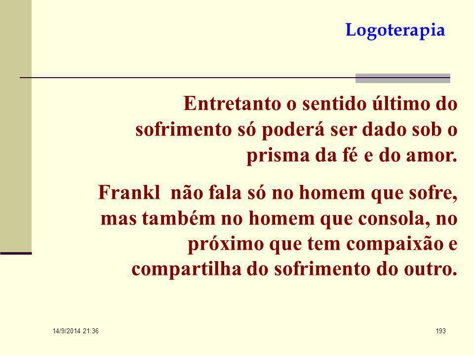 14/9/2014 21:38 192 Paul Tillich escreveu sobre a coragem de ser e nós podemos afirmar que Frankl não só escreveu mas teve a coragem de sofrer. No sof