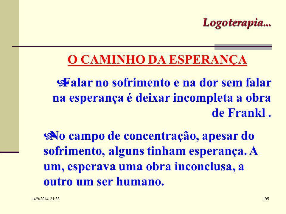 """14/9/2014 21:38 194 """"CONFORTAR TEM LIMITES: ONDE TODAS AS PALAVRAS SERIAM POUCAS, CADA PALAVRA É DEMAIS"""" (Frankl, 1978)***"""