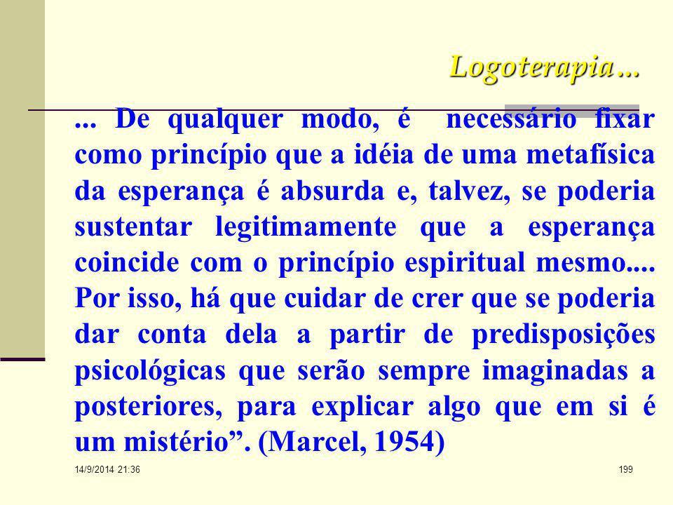 """14/9/2014 21:38 198 Logoterapia...  Frankl (O psicólogo da Esperança) coincide com Marcel (O metafísico da Esperança) que declara: à""""Em suma, a exper"""