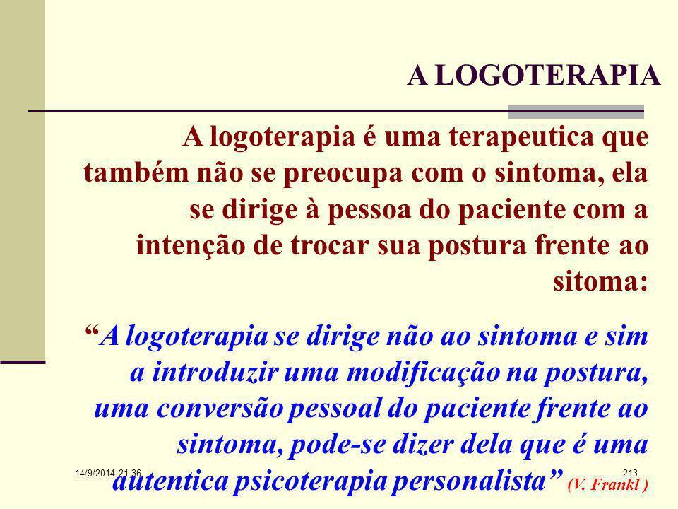 14/9/2014 21:38 212 Logoterapia... 5. Do ponto de vista técnico, a logoterapia se oôe à visão tecnológica da psiquiatria, da psicoterapia e da medicin