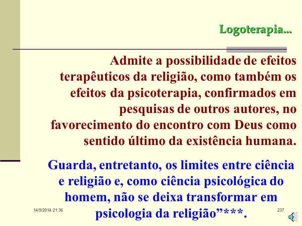 """14/9/2014 21:38 236 Logoterapia... """"Contribui para a ampliação da noção do inconsciente, através do inconsciente espiritual e da transcendentalidade d"""