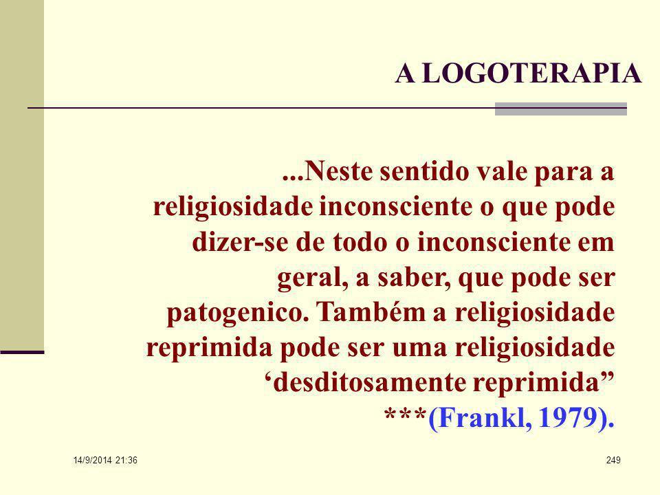 """14/9/2014 21:38 248 Logoterapia... """"Desde o recondito deste 'inconsciente transcendental' emerge de quando em quando a transcendência reprimida em for"""