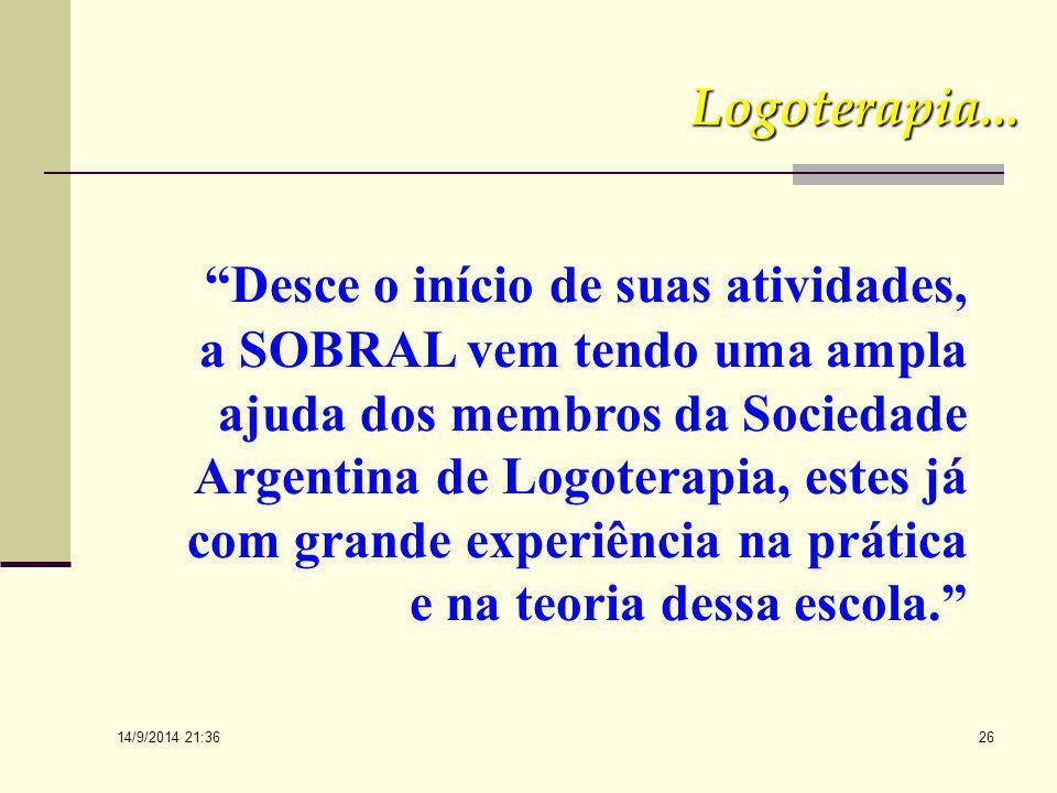 14/9/2014 21:38 25 àDesce o início de suas atividades, a SOBRAL vem tendo uma ampla ajuda dos membros da Sociedade Argentina de Logoterapia, estes já