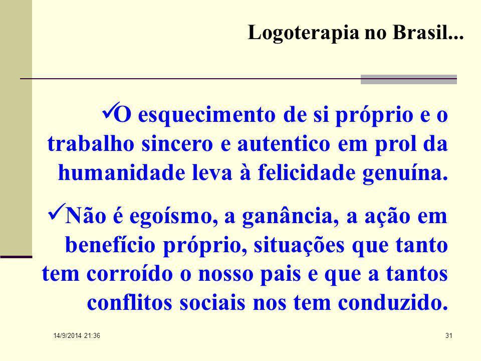 14/9/2014 21:38 30 Logoterapia no Brasil... Se a busca de sentido e a capacidade de transcendência do homem pudessem substituir essa ânsia superficial