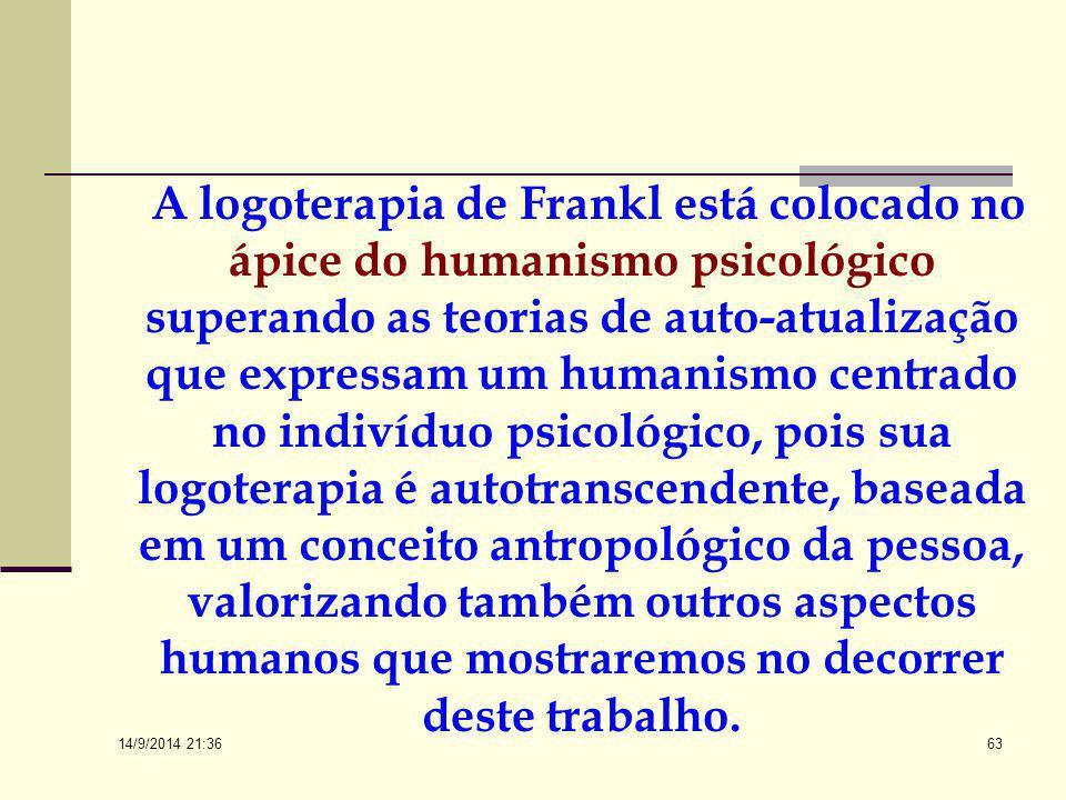 14/9/2014 21:38 62 São linhas de pensamento que expressam vários conceitos incluídos na logoterapia de Frankl que, como já vimos, tiveram sua gestação