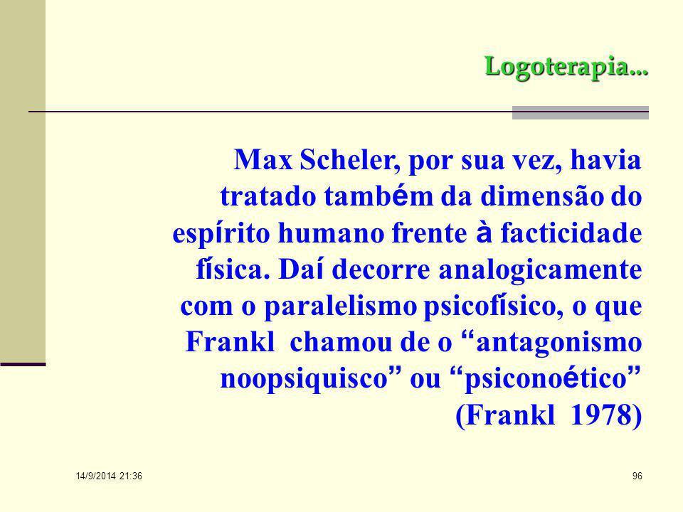 14/9/2014 21:38 95 Logoterapia... Para Frankl, portanto, à condicionalidade fatual do homem se deve contrapor sua incondicionalidade. Neste caso o pro