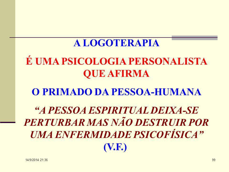 14/9/2014 21:38 98 O ponto original da colaboração de Frankl está em, aceitando as dimensãoes ontológicas, ultrapassar Hartimann e Scheler, manifestan