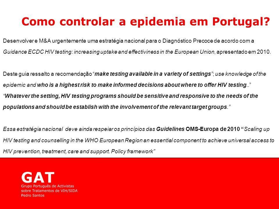 Desenvolver e M&A urgentemente uma estratégia nacional para o Diagnóstico Precoce de acordo com a Guidance ECDC HIV testing: increasing uptake and effectiviness in the European Union, apresentado em 2010.