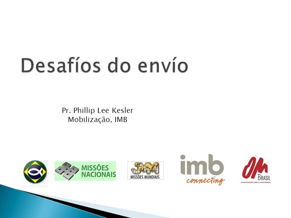 Pr. Phillip Lee Kesler Mobilização, IMB