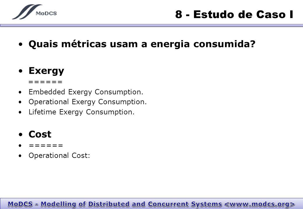 8 - Estudo de Caso I Quais métricas usam a energia consumida.
