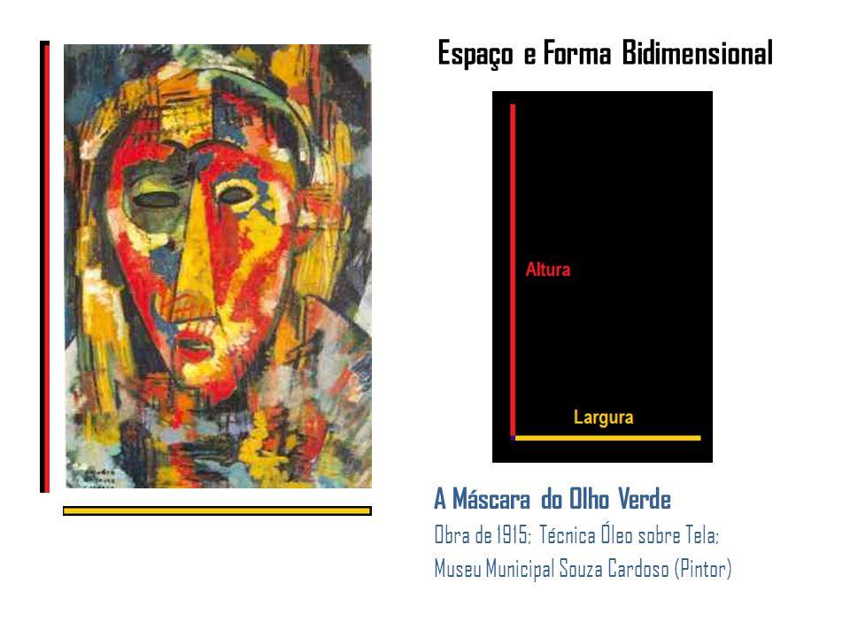 A Máscara do Olho Verde Obra de 1915; Técnica Óleo sobre Tela; Museu Municipal Souza Cardoso (Pintor) Espaço e Forma Bidimensional