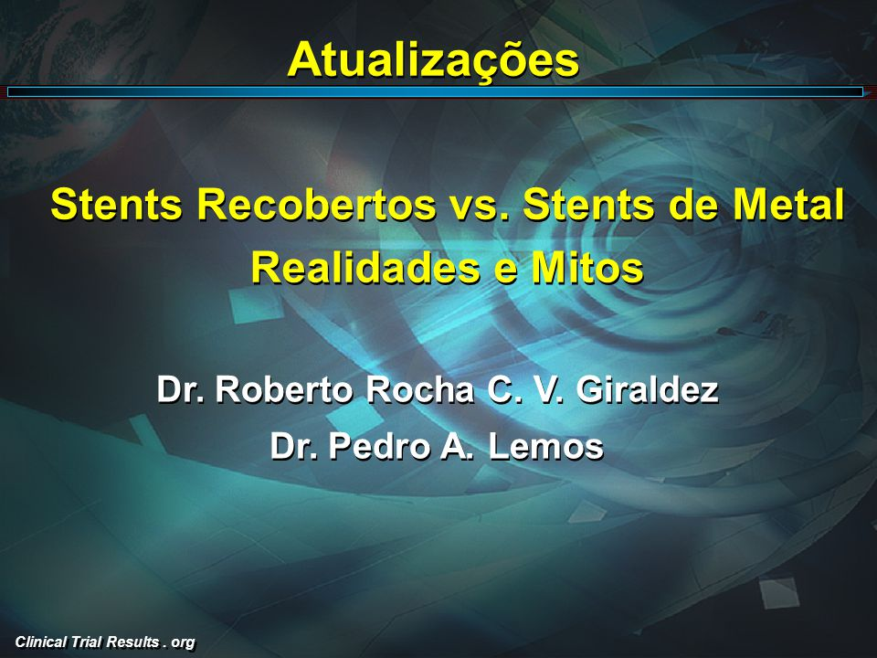 Clinical Trial Results. org Stents Recobertos vs.