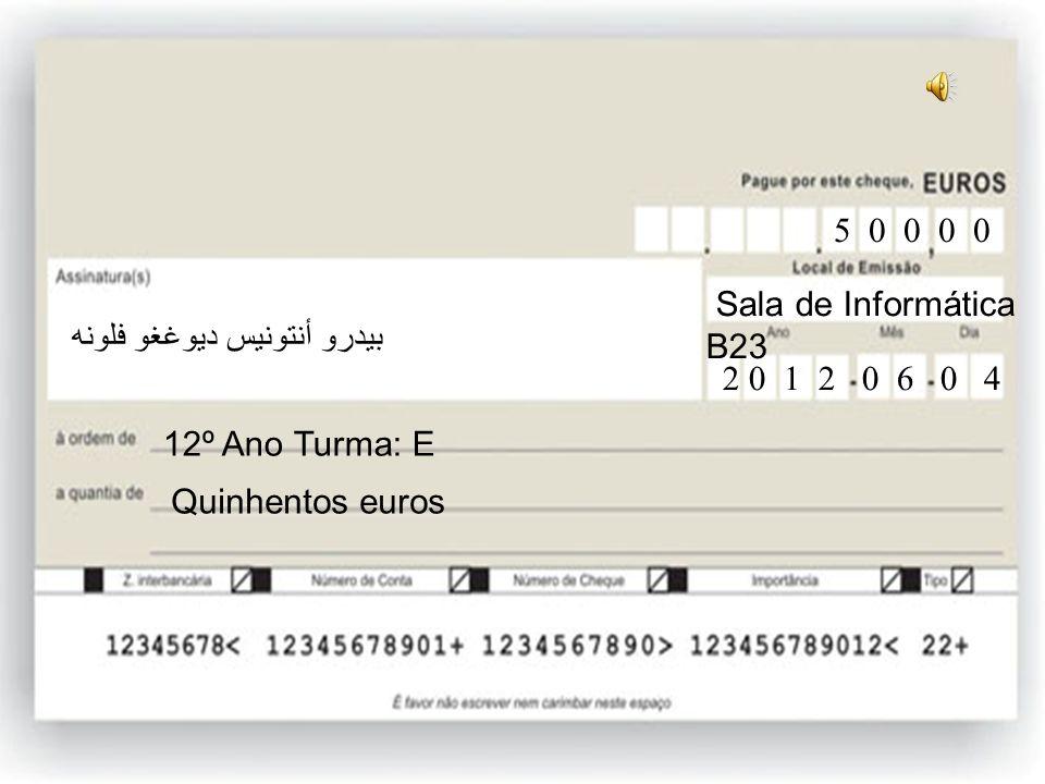 12ºE Cinquenta mil euros 12º Ano Turma: E 5 0 0 0 0 0 0 Sala de Informática B23 2 0 1 2 0 6 0 4 بيدرو أنتونيس ديوغغو فلونه CONGRATULATIONS