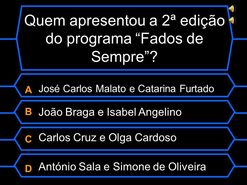 Quem apresentou a 2ª edição do programa Fados de Sempre .