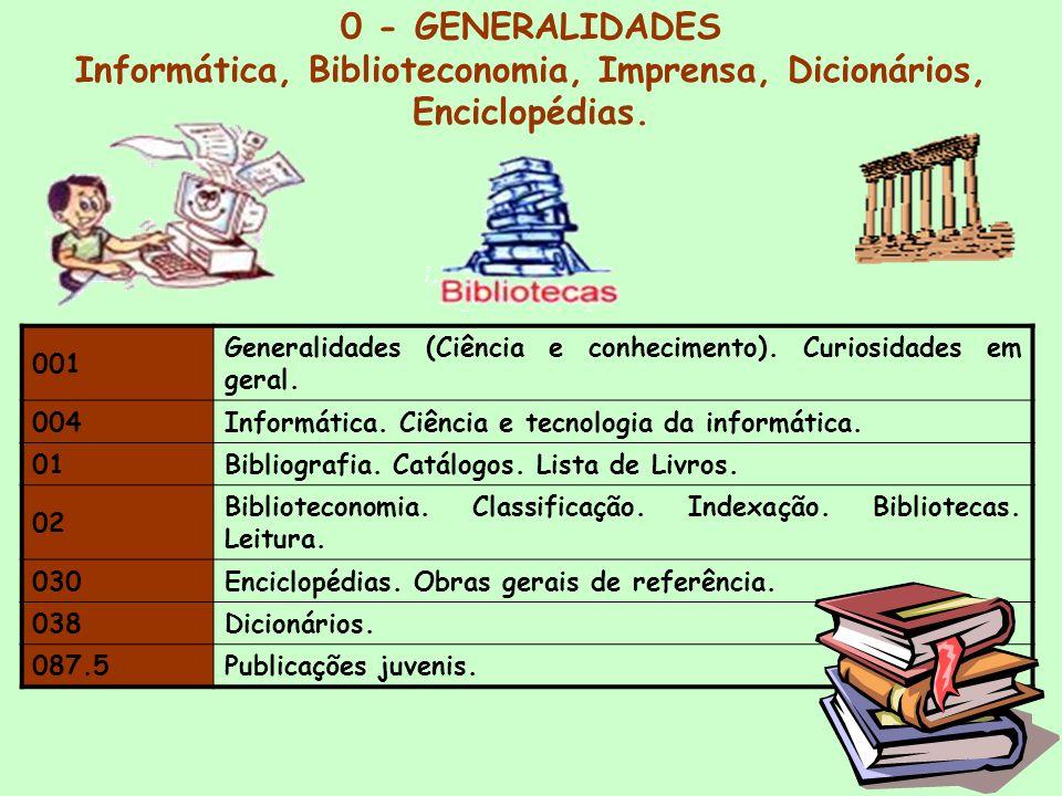 0 - GENERALIDADES Informática, Biblioteconomia, Imprensa, Dicionários, Enciclopédias.