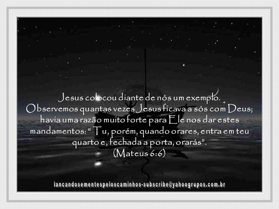 Ficar a sós sem Deus seria terrível demais, mas ficar a sós com Deus é um antegozo do céu. Se os cristãos passassem mais tempo a sós com Ele, teríamos