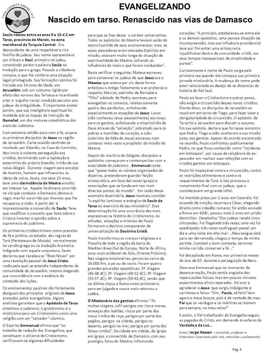 Ano XVIII– n o 88 EDITORIAL CEAL Casa Espírita André Luiz INFORMATIVO – Setembro/Outubro 2012 Depto de Divulgação da CEAL www.cealbp.org Pag.