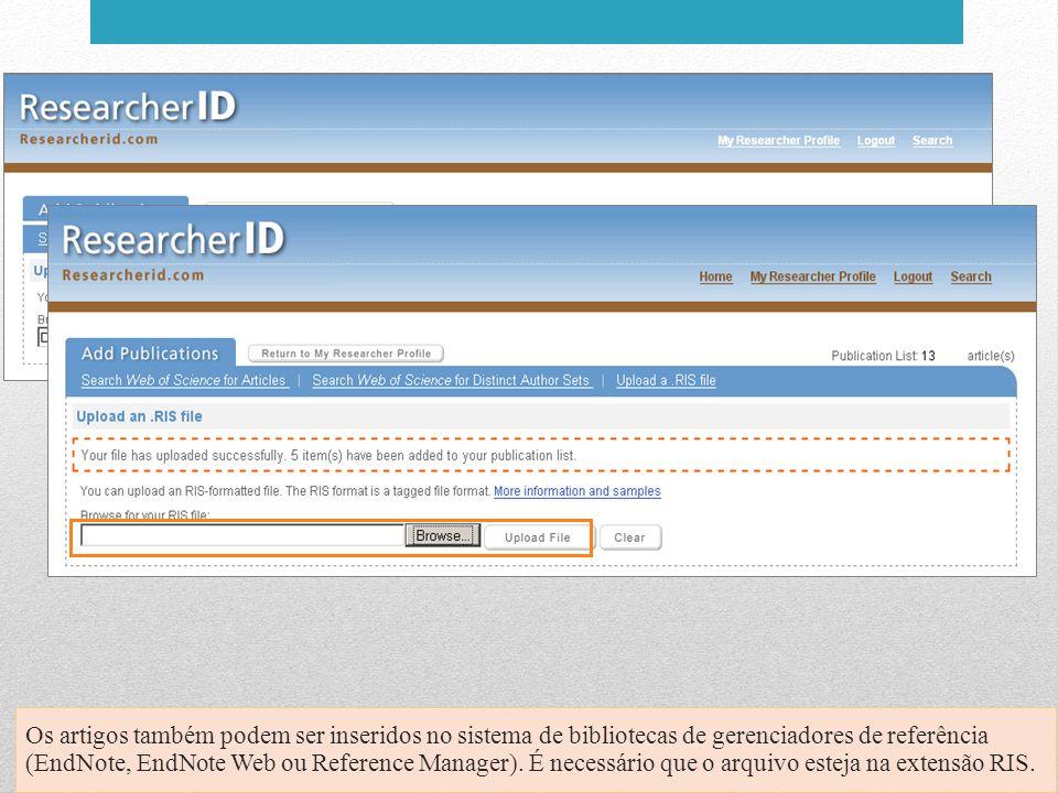 Os artigos também podem ser inseridos no sistema de bibliotecas de gerenciadores de referência (EndNote, EndNote Web ou Reference Manager). É necessár