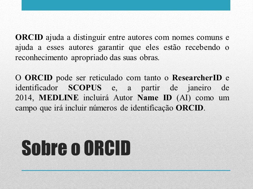 ORCID ajuda a distinguir entre autores com nomes comuns e ajuda a esses autores garantir que eles estão recebendo o reconhecimento apropriado das suas