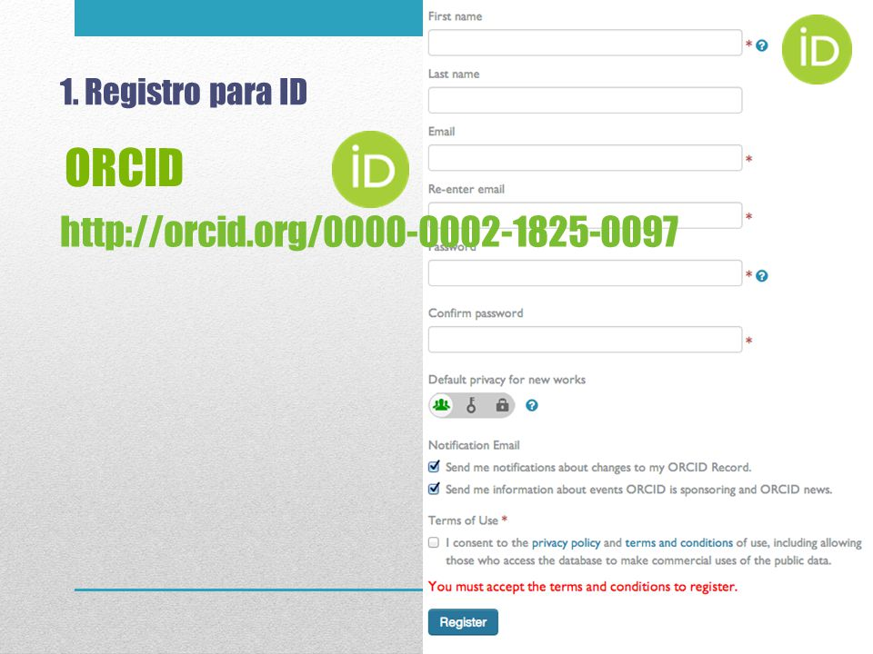 ORCID http://orcid.org/0000-0002-1825-0097 1. Registro para ID