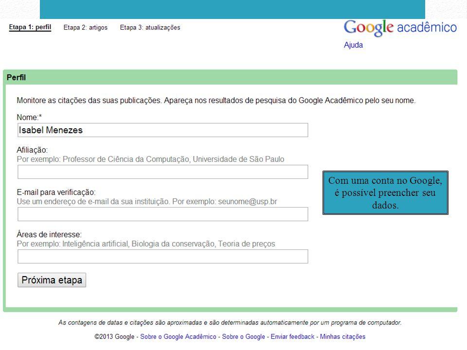 Com uma conta no Google, é possível preencher seu dados.