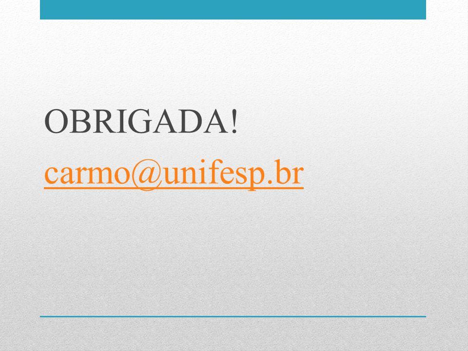 OBRIGADA! carmo@unifesp.br