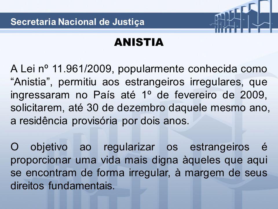ANISTIA A Lei nº 11.961/2009, popularmente conhecida como Anistia , permitiu aos estrangeiros irregulares, que ingressaram no País até 1º de fevereiro de 2009, solicitarem, até 30 de dezembro daquele mesmo ano, a residência provisória por dois anos.