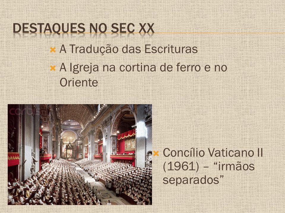 """ Concílio Vaticano II (1961) – """"irmãos separados""""  A Tradução das Escrituras  A Igreja na cortina de ferro e no Oriente"""