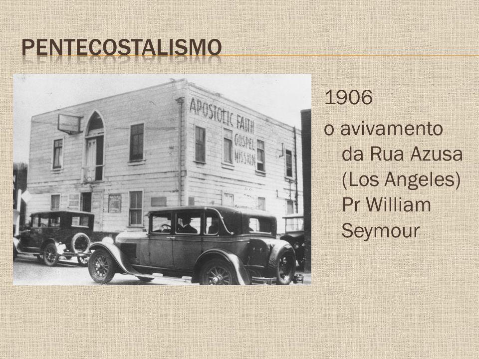 1906 o avivamento da Rua Azusa (Los Angeles) Pr William Seymour
