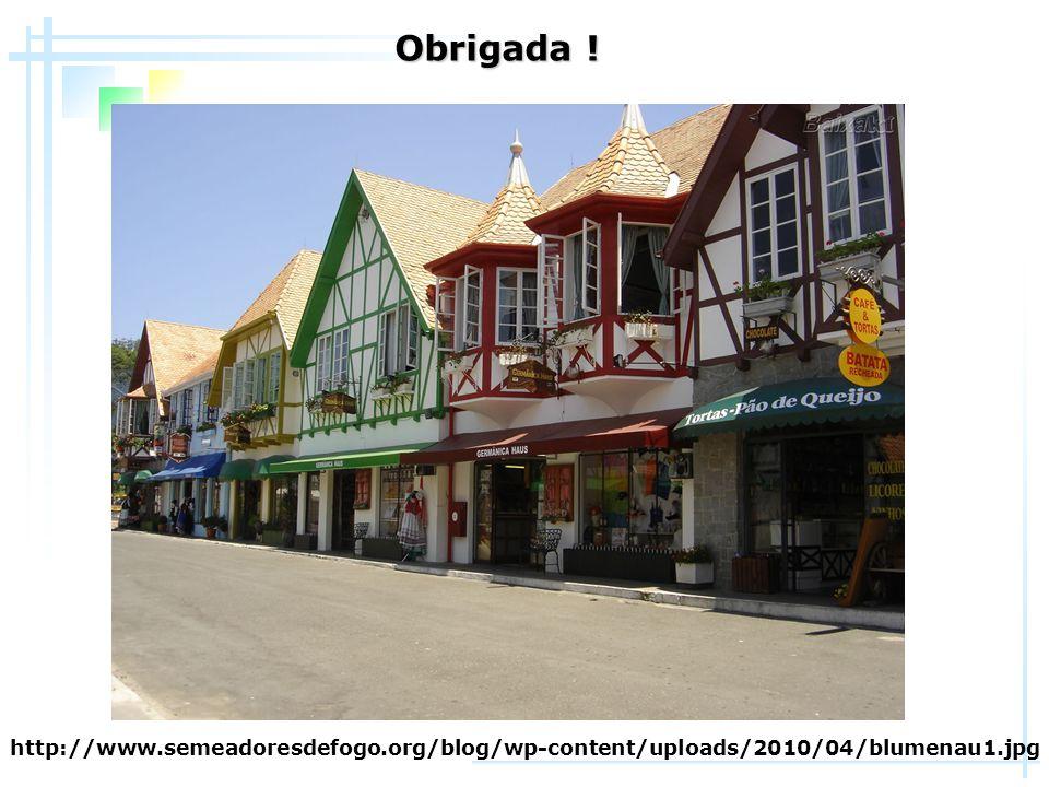 http://www.semeadoresdefogo.org/blog/wp-content/uploads/2010/04/blumenau1.jpg Obrigada !