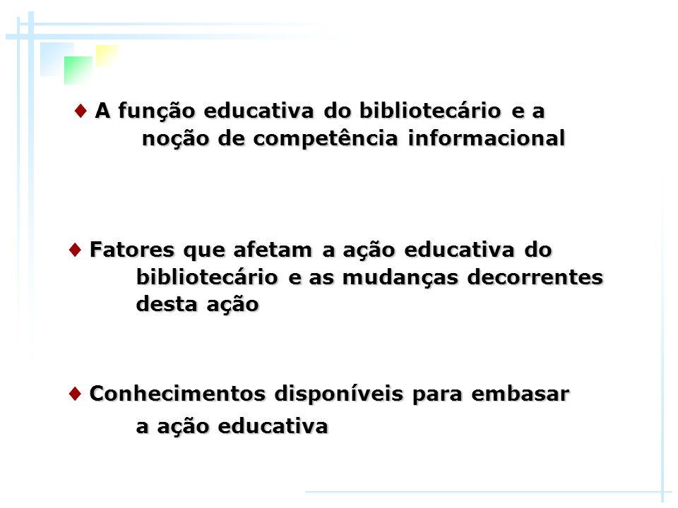 A função educativa do bibliotecário e a noção de competência informacional ♦ A função educativa do bibliotecário e a noção de competência informaciona