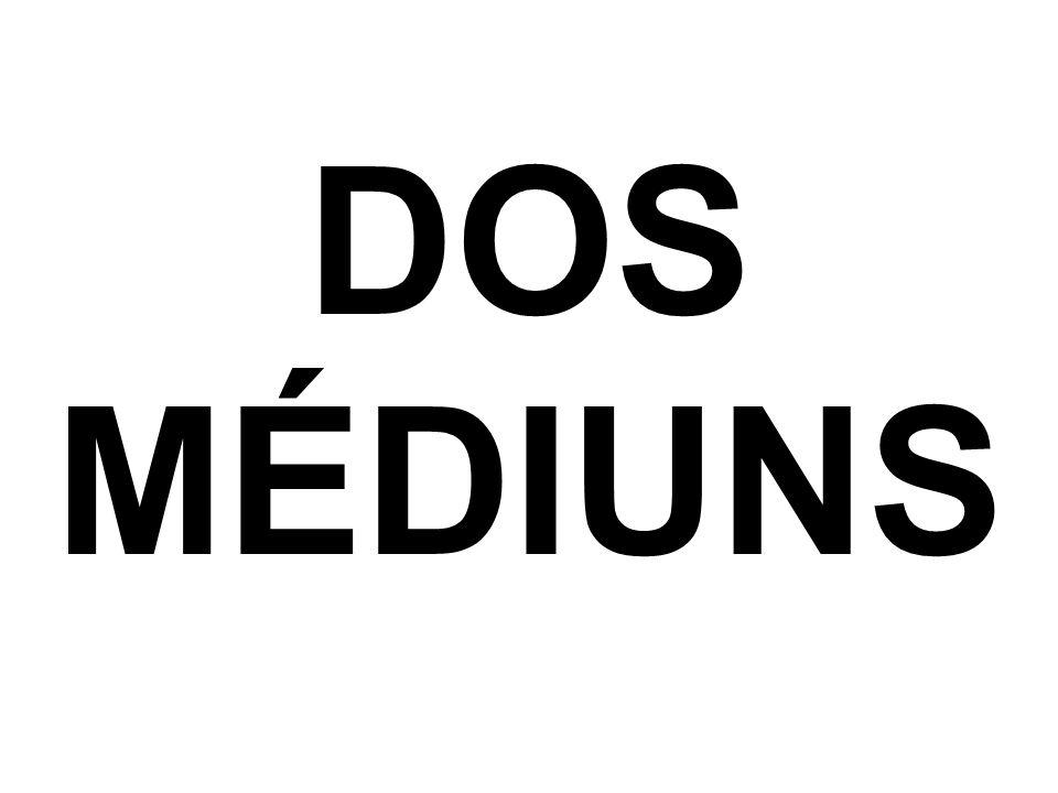 DOS MÉDIUNS