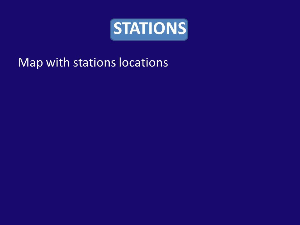 STATIONS Map with stations locations