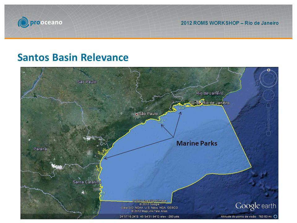 2012 ROMS WORKSHOP – Rio de Janeiro Santos Basin Relevance Source: Revista Veja