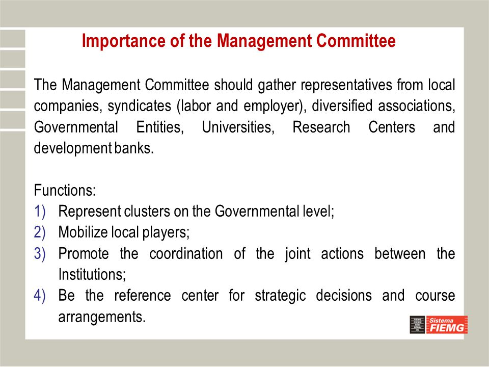 Importance of the Management Committee The Management Committee should gather representatives from local companies, syndicates (labor and employer), d