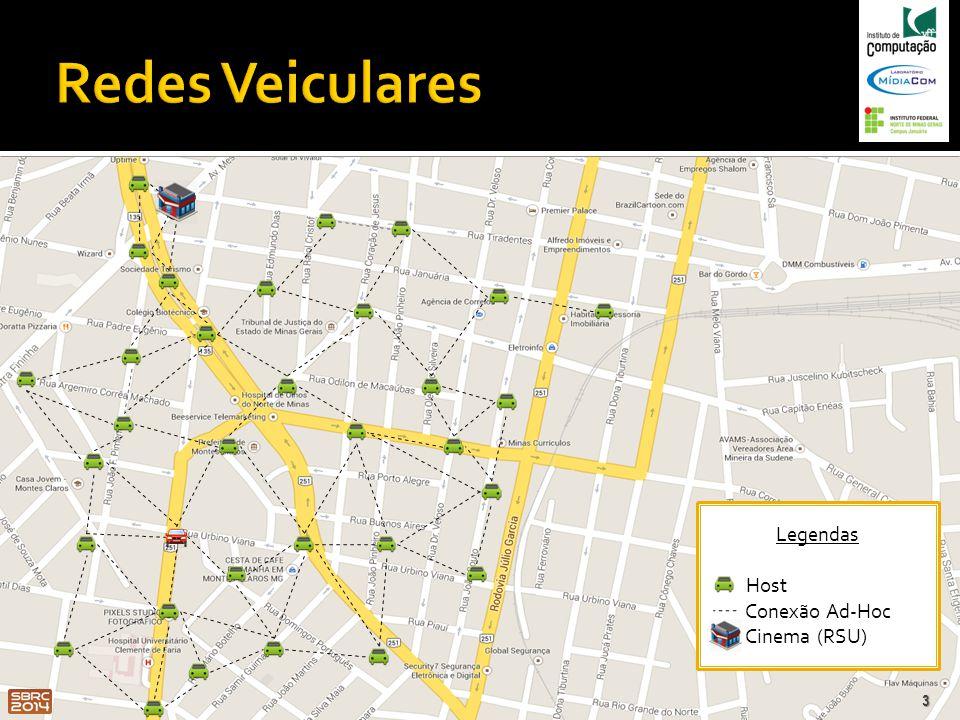 4 Legendas Host Conexão Ad-Hoc Cinema (RSU)  Desafio para as Redes Veiculares:  Alto grau de mobilidade.