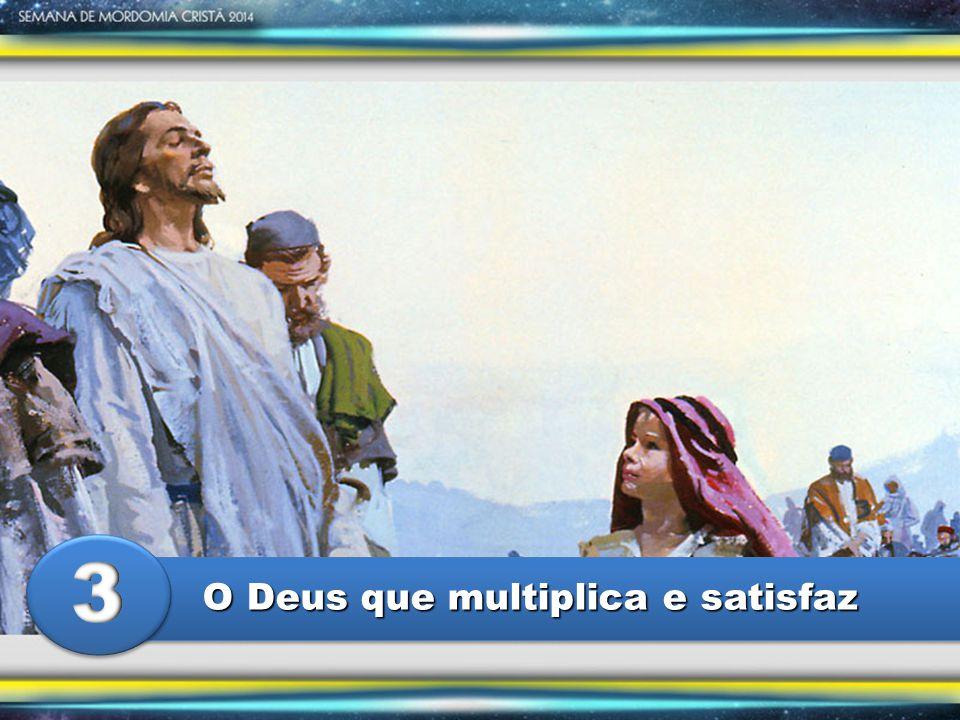 O Deus que multiplica e satisfaz